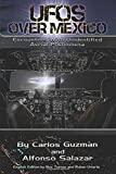 UFOs Over Mexico!: Encounters with Unidentified Aerial Phenomena
