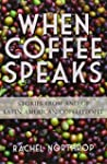 When Coffee Speaks: Stories from and...