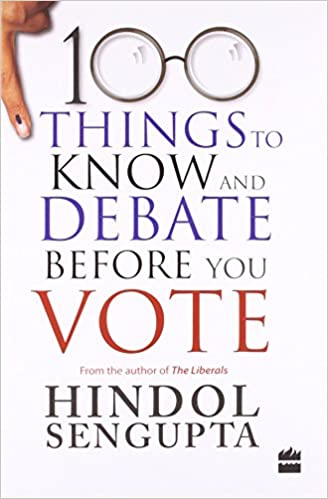 100 Things to Know and Debate Before You Vote price comparison at Flipkart, Amazon, Crossword, Uread, Bookadda, Landmark, Homeshop18