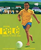 Young Pele: Soccers First Star
