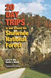 20 Day Trips in and around the Shawnee National Forest (Shawnee Books)