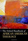 img - for The Oxford Handbook of African American Theology (Oxford Handbooks) book / textbook / text book