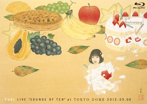"YUKI LIVE""SOUNDS OF TEN"" at TOKYO DOME 2012.05.06 [Blu-ray]"