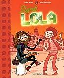 Signé Lola, Tome 2 :