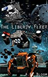 The Liberty Fleet Trilogy (War of Alien Aggression, box set two)