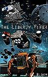 The Liberty Fleet Trilogy (War of Alien Aggression, box set two)