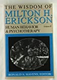 The Wisdom of Milton H. Erickson: Human Behavior & Psychotherapy, Vol. 2 (082902414X) by Erickson, Milton H.