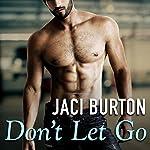 Don't Let Go: Hope, Book 6   Jaci Burton