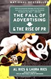The Fall of Advertising and the Rise of PR (0060081996) by Ries, Al