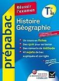Histoire-Géographie Tle L, ES - Prépabac Réussir l'examen: Cours et sujets corrigés bac - Terminale L, ES...