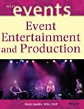 img - for Event Entertainment and Production (The Wiley Event Management Series) book / textbook / text book