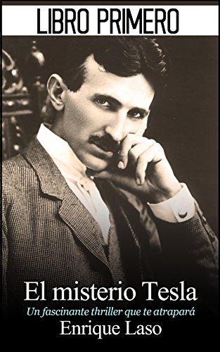 El Misterio Tesla: Libro Primero