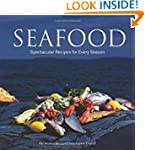 Seafood: Spectacular Recipes for Ever...