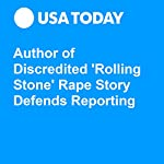 Author of Discredited 'Rolling Stone' Rape Story Defends Reporting | John Bacon