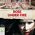 Rose Under Fire Audiobook by Elizabeth Wein Narrated by Sasha Pick