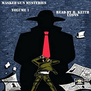 Masked Gun Mysteries, Vol 1 | [Aric Mitchell, Ken Janssens, Aaron Smith, Tommy Hancock, Lee Houston, C. William Russette, Andrew Salmon]