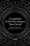 La part�cula al final del universo: Del bos�n de Higgs al umbral de un nuevo mundo