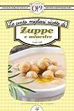 Le cento migliori ricette di zuppe e minestre (eNewton Zeroquarantanove) (Italian Edition)