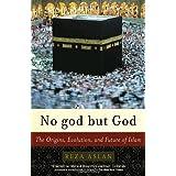 No god but God: The Origins, Evolution, and Future of Islamby Reza Aslan