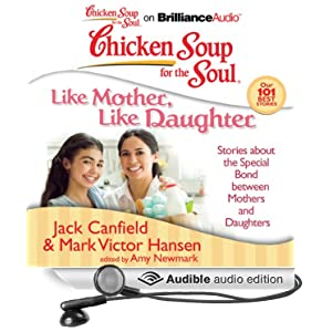 Chicken soup for the soul like mother like for The bond between mother and daughter