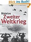 Bildatlas Zweiter Weltkrieg: Mit mehr...