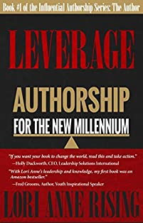 Leverage: Authorship For The New Millennium: Book 1:  The Author by Lori Anne Rising ebook deal