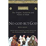 No God But God: The Origins, Evolution and Future of Islamby Reza Aslan
