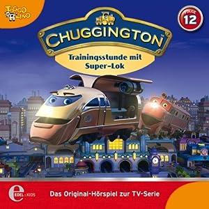 Trainingsstunde mit Super-Lok (Chuggington 12) Hörspiel