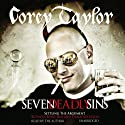 Seven Deadly Sins (       UNABRIDGED) by Corey Taylor Narrated by Corey Taylor