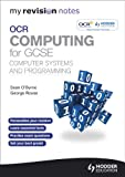My Revision Notes OCR Computing for GCSE                              Computer Systems and Programming (English Edition)