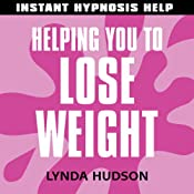 Helping you to Lose Weight: Help for people in a hurry! | [Lynda Hudson]