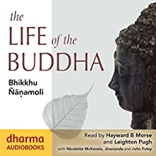 The Life of the Buddha Audiobook by Bhikkhu Ñanamoli Narrated by Hayward Morse, Leighton Pugh, Nicolette McKenzie, John Foley,  Jinananda