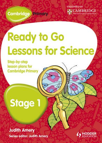 Ready to Go Lessons for Science, Stage 1: A Lesson Plan for Teachers (Cambridge Primary)