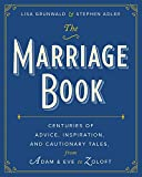 The Marriage Book: Centuries of Advice, Inspiration, and Cautionary Tales, from Adam and Eve to Zoloft