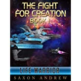 Life Warrior (The Fight for Creation (Book One))