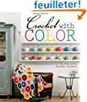 Crochet With Color: 25 Contemporary P...