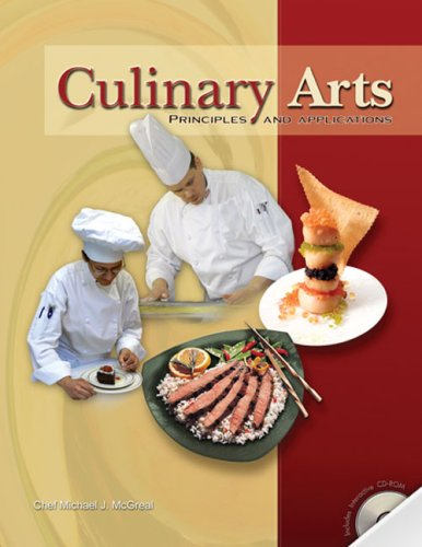Culinary Arts Principles and Applications by Chef Michael J. McGreal