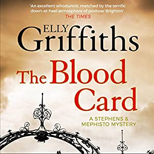 The Blood Card: Stephens and Mephisto Mystery, Book 3 Audiobook by Elly Griffiths Narrated by Luke Thompson
