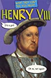 img - for What Don't Tell Henry VIII: His Friends and Relations (What They Don't Tell You About) by Finney Fred (1999-06-01) Paperback book / textbook / text book