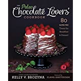 The Paleo Chocolate Lovers' Cookbook: 80 Gluten-Free Treats for Breakfast & Dessert ~ Kelly V. Brozyna