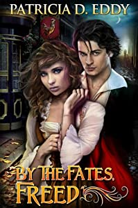 By The Fates, Freed by Patricia D. Eddy ebook deal