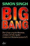 Big Bang: Der Ursprung des Kosmos und die Erfindung der modernen Naturwissenschaft title=