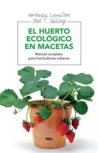 El huerto ecológico en macetas (INTEGRAL)