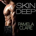 Skin Deep: I-Team Series, Book 5.5 (       UNABRIDGED) by Pamela Clare Narrated by Kaleo Griffith