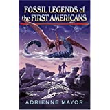 Fossil Legends of the First Americans ~ Adrienne Mayor