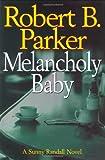 Melancholy Baby (A Sunny Randall Novel)