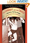 The Cowboy and the Cross: The Bill Wa...