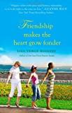 Friendship Makes the Heart Grow Fonder