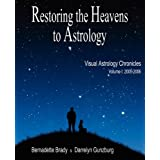Restoring the Heavens to Astrologyby Bernadette Brady