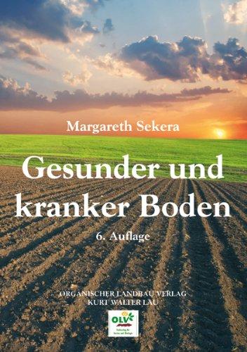 Gesunder und kranker Boden: Ein praktischer Wegweiser zur ...